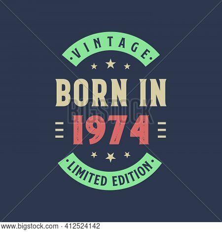 Vintage Born In 1974, Born In 1974 Retro Vintage Birthday Design