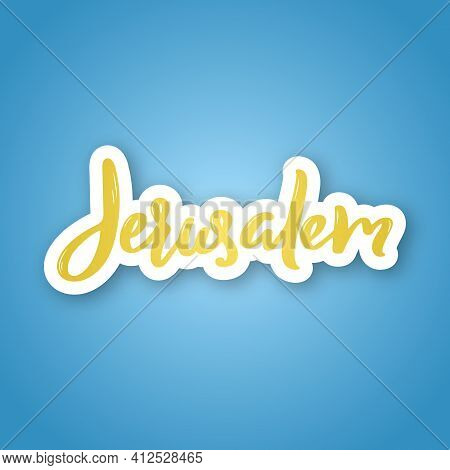 Jerusalem, Israel - Handwritten Name Of The City. Sticker With Lettering In Paper Cut Style. Vector
