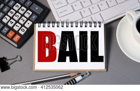 Bail. Text On White Paper On Gray Background