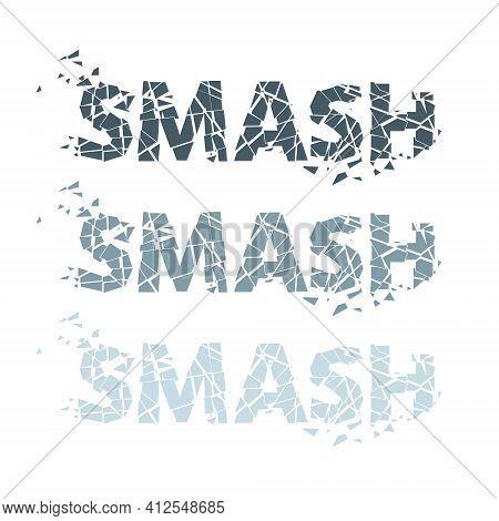 Vector Illustration Of The Word Smash, Broken Into Fragments.