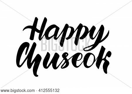 Lettering Chuseok. Korean Holiday. Black And White Calligraphy. Vector Illustration Isolated On Whit