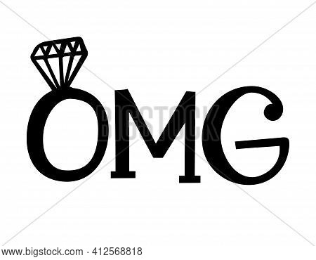 Omg - Black Hand Lettered Quotes With Diamond Rings For Greeting Cards, Gift Tags, Labels, Wedding S
