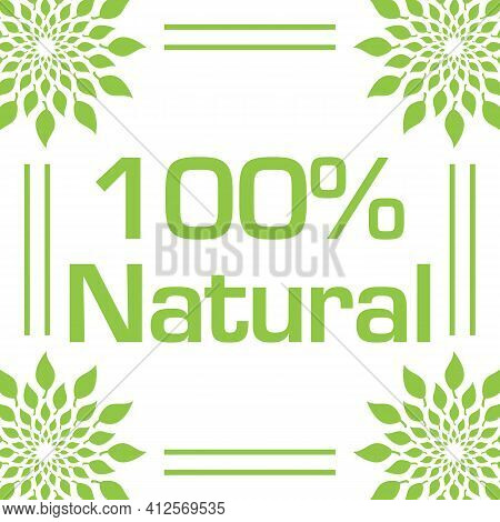 Hundred Percent Natural Text Written Over Green Background.