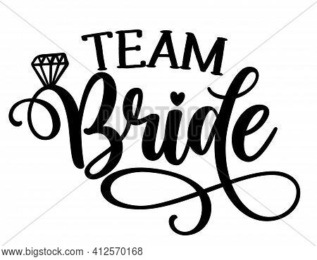 Team Bride - Black Hand Lettered Quotes With Diamond Ring For Greeting Cards, Gift Tags, Labels, Wed