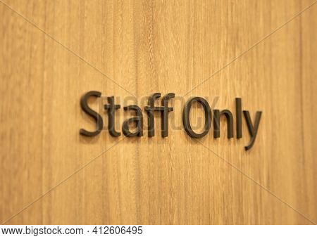 Selective Focus Of Message That (staff Only) Installed In Front Of The Staff Room.