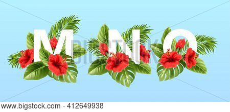 M N O Letters Surrounded By Summer Tropical Leaves And Red Hibiscus Flowers. Tropical Font For Summe