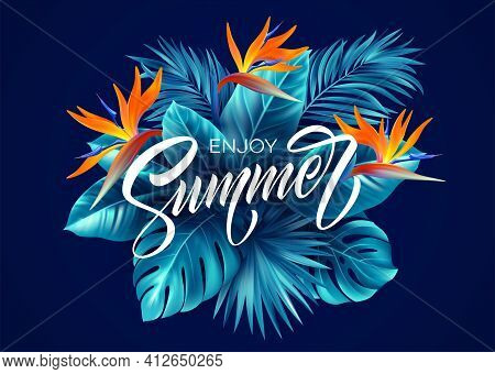 Summer Tropical Background With Strelitzia Flowers And Tropical Leaves. The Inscription Enjoy Summer
