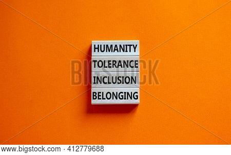 Humanity, Tolerance, Inclusion, Belonging Symbol. Wooden Blocks With Words Humanity, Tolerance, Incl