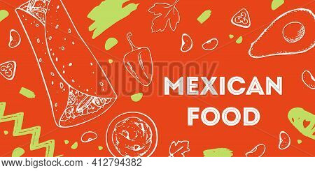 Mexican Food Print Design Template. Buritto, Salsa And Vegetables. Hand Drawn Outline Vector Sketch