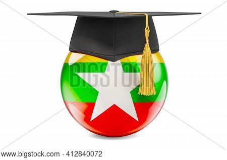 Education In Myanmar Concept. Myanmar Flag With Graduation Cap, 3d Rendering Isolated On White Backg