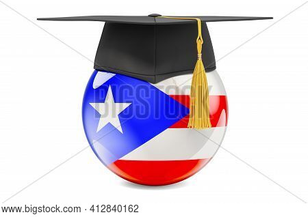 Education In Puerto Rico Concept. Puerto Rican Flag With Graduation Cap, 3d Rendering Isolated On Wh