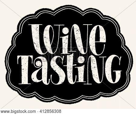 Wine Tasting Hand Lettering Typography. Text For Restaurant, Winery, Vineyard, Festival. Phrase For
