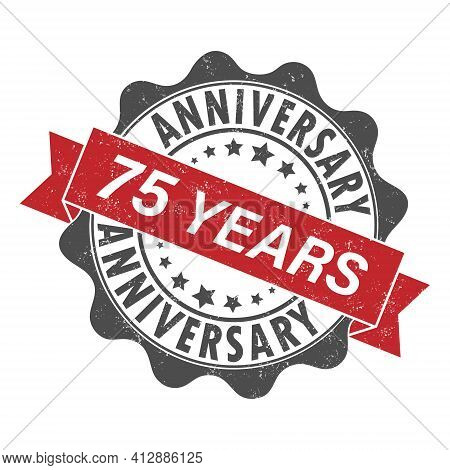 Stamp Impression With The Inscription 75 Years Anniversary. Old Worn Vintage Stamp. Stock Vector Ill