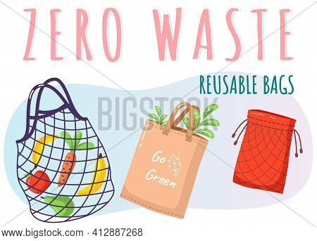 Eco-friendly Reusable Bag Set With Products. Zero Waste Collection. Ecological Concept, No Plastic