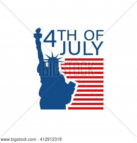 4th Of July, Poster With The Statue Of Liberty. Usa Independence Day, Vector Illustration In Flat
