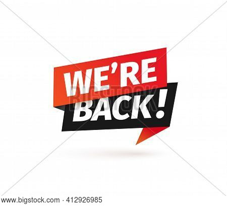 We Are Back Isolated Vector Icon. Paper Sticker For Re Opening Services On White Background