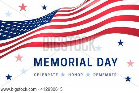 Memorial Day - Celebrate, Honor, Remember Poster. Usa Memorial Day Celebration. American National Ho