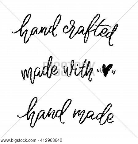 Set Of Hand Written Labels. Hand Crafted, Made With Love, Hand Made Words By Hand. Modern Lettering