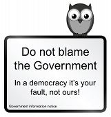 Monochrome comical do not blame the Government sign isolated on white background poster
