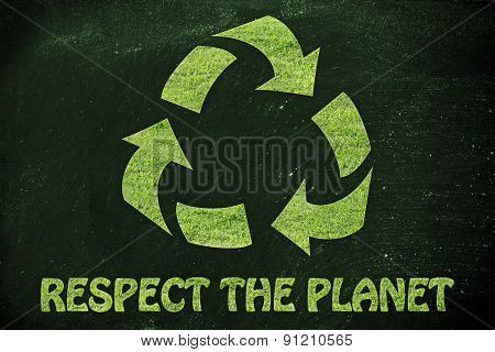 Respect The Planet: Recycle Symbol Made Of Grass