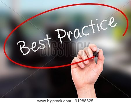 Man Hand writing Best Practice with marker on transparent wipe board.