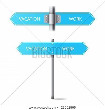 set of blue road signs on a pole direction. the choice between vacation and work