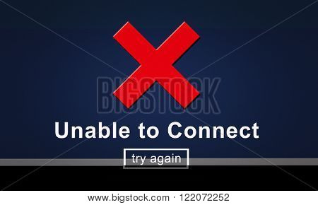 Unable to Connect Disconnected Inaccessible Unavailable Concept