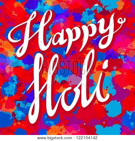 Happy Holi Spring Festival Of Colors Greeting Vector Background With Realistic Volumetric Colorful H