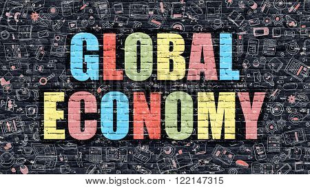 Global Economy. Multicolor Inscription on Dark Brick Wall with Doodle Icons. Global Economy Concept in Modern Style. Doodle Design Icons. Global Economy on Dark Brickwall Background.