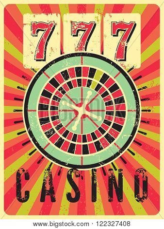 Casino vintage grunge style poster with roulette. Retro vector illustration.