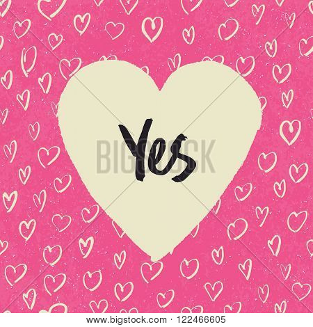 'Yes'. Handwritten letters in heart shape. On hearts pattern. Pink textured grunge background. Raster version.