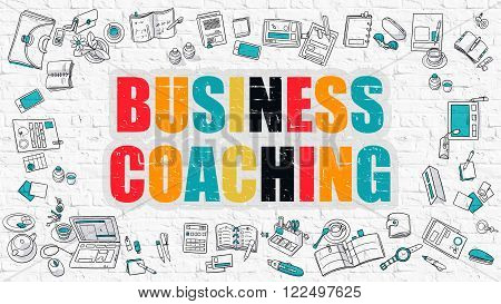 Business Coaching Concept. Modern Line Style Illustration. Multicolor Business Coaching Drawn on White Brick Wall. Doodle Icons. Doodle Design Style of Business Coaching  Concept.