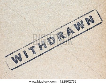 Withdrawn Stamp On Paper