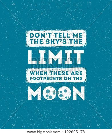 Do not tell me sky is limit when there are footprints on moon inscription isolated on blue background