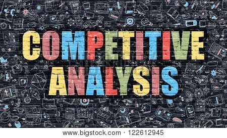 Competitive Analysis Concept. Competitive Analysis Drawn on Dark Wall. Competitive Analysis in Multicolor. Competitive Analysis Concept. Modern Illustration in Doodle Design of Competitive Analysis.