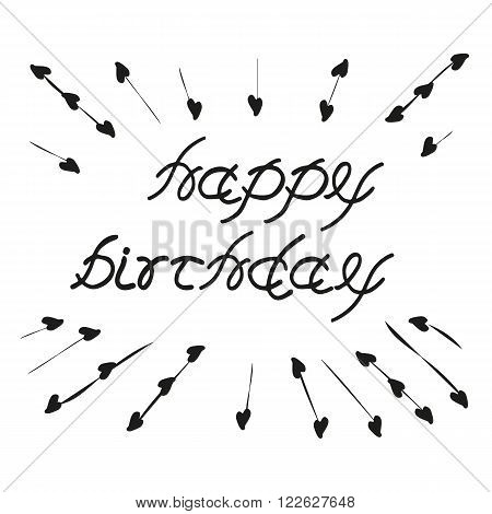 Lettering Happy Birthday. Hand sketched isolated graphic element. Greeting Vintage style. Template for birthday greeting card flayer banner poster with letters Happy birthday. Vector illustration.