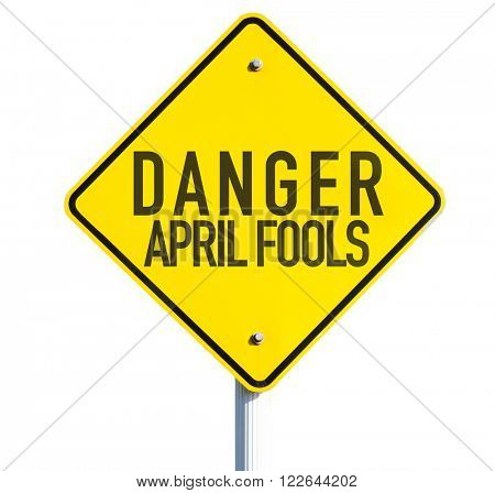 Danger April Fools sign isolated on white background poster