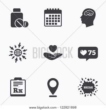 Calendar, like counter and go to web icons. Medicine icons. Medical tablets bottle, head with brain, prescription Rx signs. Pharmacy or medicine symbol. Hand holds heart. Location pointer.