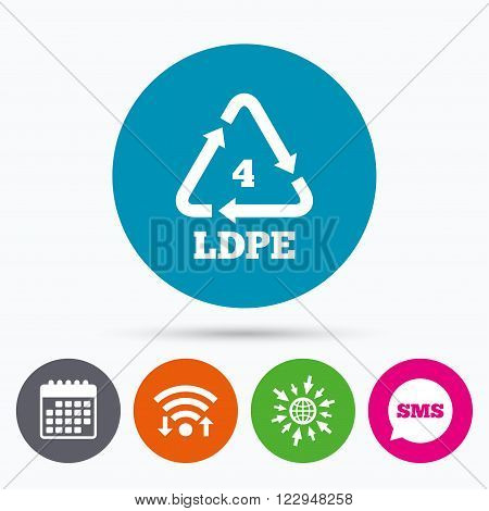 Wifi, Sms and calendar icons. Ld-pe 4 icon. Low-density polyethylene sign. Recycling symbol. Go to web globe.