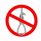 Stop gallows. It is forbidden to death by hanging. Crossed-loop executioner. Emblem against death penalty. Red prohibition sign. Ban gallows. Loop of thick rope. poster