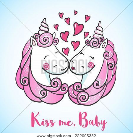 Greeting card with Cute magic Unicorns falling in love. Valentine's postcard. Love concept. Kiss me baby. Vector illustration.