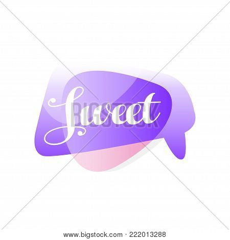 Original speech bubble in purple and pink color with message Sweet . Short message. Vector illustration isolated on white background. Design for mobile app, chat or online communication sticker.