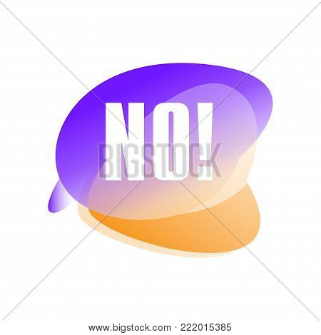 Illustration of speech bubble with text No . Negative answer. Rejection. Sticker showing dismissing or refusing of proposal. Icon in gradient purple and orange color. Vector isolated on white.
