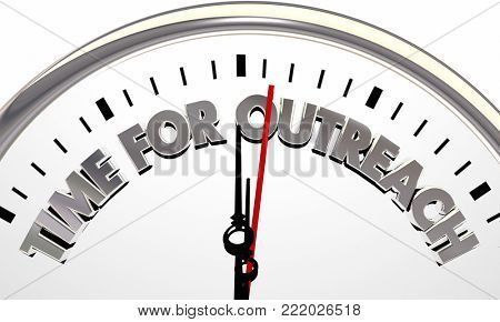Time for Outreach Clock Reach Out Communicate 3d Illustration