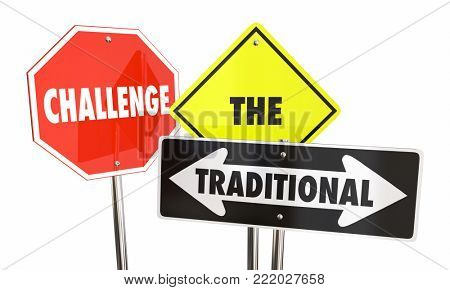 Challenge the Traditional Road Signs Disrupt Change 3d Illustration poster