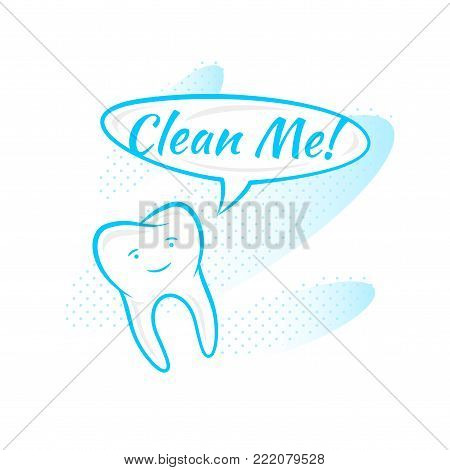 Tooth says clean me vector illustration. Dental tooth care creative concept. Healthy tooth hygiene symbol. Cartoon smiling tooth graphic design.