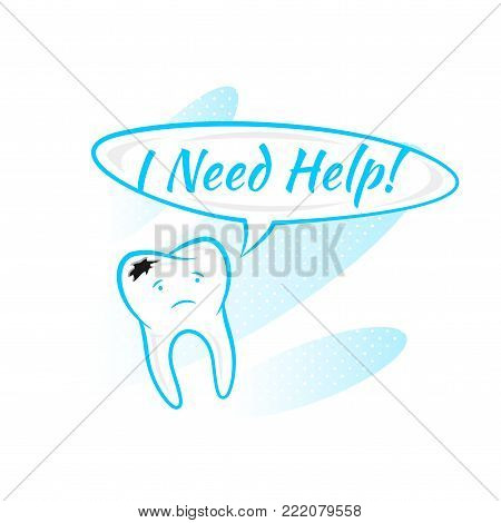 Tooth with caries says I need help vector illustration. Dental tooth care creative concept. Healthy tooth hygiene symbol. Cartoon smiling tooth graphic design.