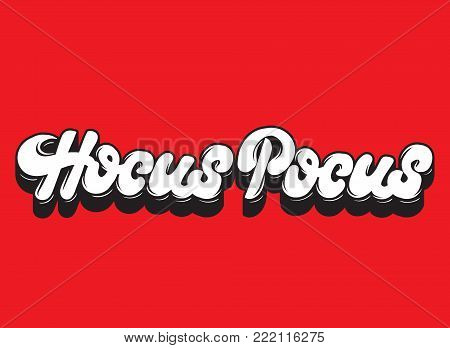 Hocus Pocus. Vector handwritten lettering. Template for card, poster, banner, print for t-shirt, textiles. label.