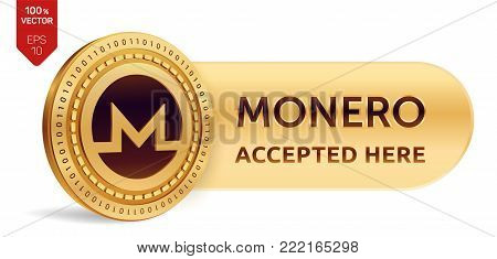 Monero accepted sign emblem. 3D isometric Physical coin with frame and text Accepted Here. Cryptocurrency. Golden coin with Monero symbol isolated on white background. Stock vector illustration