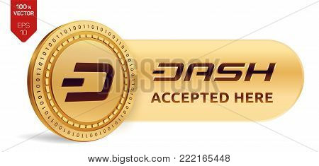 Dash accepted sign emblem. 3D isometric Physical coin with frame and text Accepted Here. Cryptocurrency. Golden coin with Dash symbol isolated on white background. Stock vector illustration